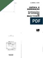 144943082 Cohn Gabriel Critica E Resignacao Fundamentos Da Sociologia de Max Weber