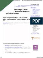 How to Run Google Drive as a Windows Service (8!7!2012_2008 R2_Vista_2003_XP) _ Synchronize Files 24x7