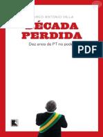 Década Perdida - Dez Anos de PT no Poder- Marco Antonio Villa