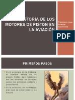 Historia de Los Motores de Piston en La
