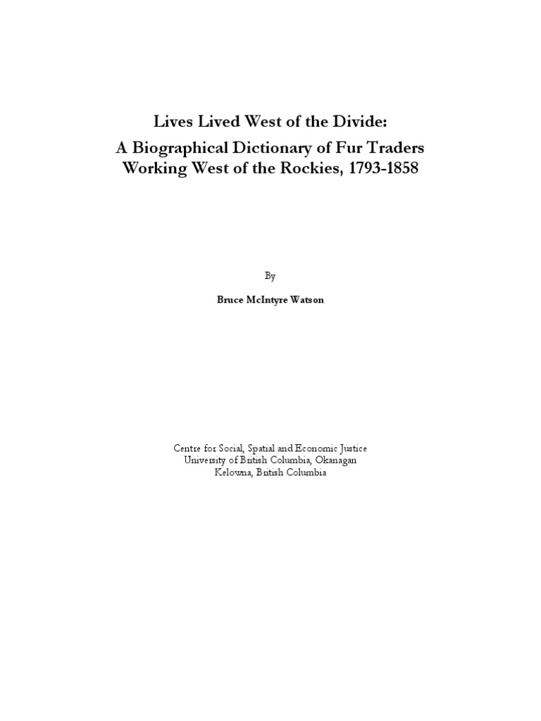 Lives Lived West of the Divide: A Biographical Dictionary of Fur Traders  Working West of the Rockies, 1793-1858
