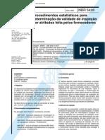 NBR 5428 (Jan 1985) - Procedimentos estatísticos para determinação da validade de inspeção por atributos feita pelos fornecedores