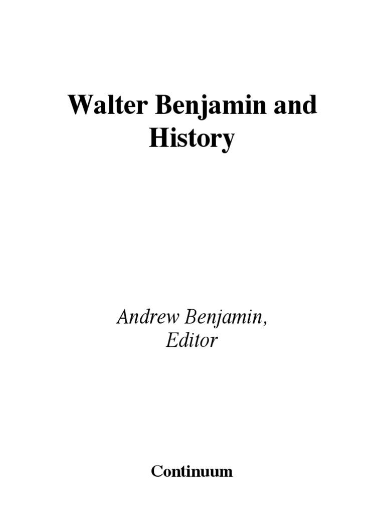 Walter Benjamin and History Andrew Benjamin | Dialectic | Deconstruction