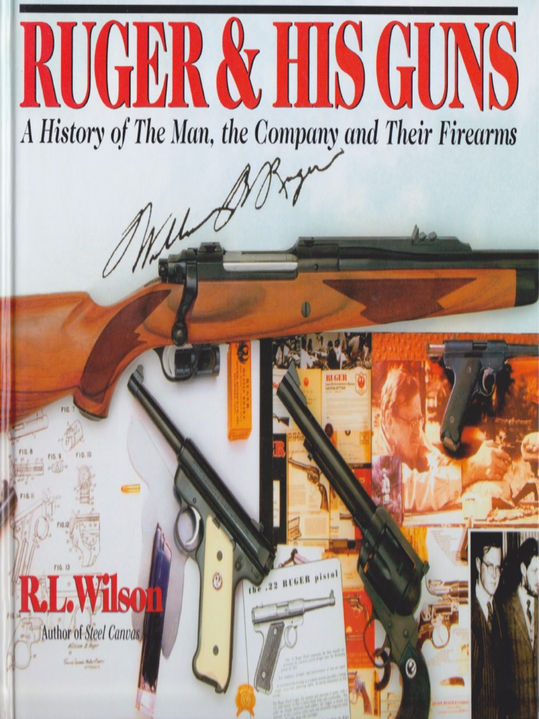 Ruger & His Guns: A History of the Man, the Company & Their