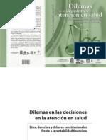 Dilemas en las decisiones en la atención en salud. Ética, derechos y deberes constitucionales frente a la rentabilidad financiera.
