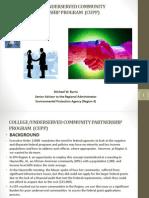 COLLEGE/UNDERSERVED COMMUNITY PARTNERSHIP PROGRAM (CUPP) by Michael Burns