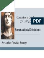 Unidad 9 Constantino y la romanizacion del cristianismo - Andrés Restrepo