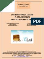 Deuda Privada en Euskadi. EL CES CONFIRMA LOS DATOS DE EKAI CENTER (Es) Private Debt in the Basque Country. THE ESC CONFIRMS DATA FROM EKAI CENTER (Es) Zor Pribatua Euskadin. EKAI CENTER-EN DATUAK BAIEZTATU DITU EGAB-EK (Es)