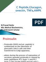 Pro-insulin, C Peptide,Glucagon, Adiponectin, TNFa,AMPK