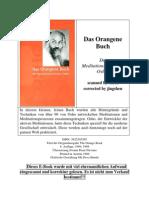 Osho - Das Orangene Buch. Die Meditationstechniken Oshos