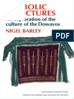 Nigel Barley Symbolic Structures an Exploration of the Culture of the Dowayos 2009