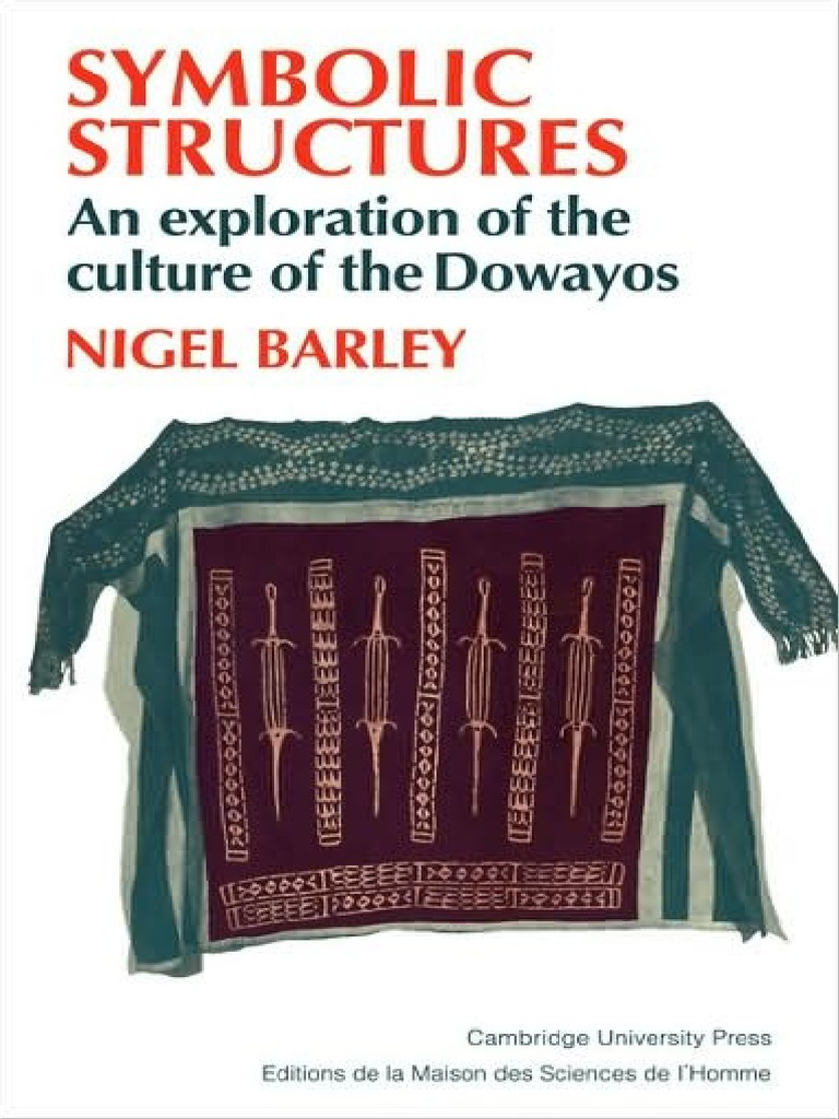 Nigel barley symbolic structures an exploration of the culture of nigel barley symbolic structures an exploration of the culture of the dowayos 2009 anthropology cattle biocorpaavc Choice Image