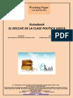 Kutxabank. EL DECLIVE DE LA CLASE POLÍTICA VASCA (Es) Kutxabank. THE DECLINE OF THE BASQUE POLITICAL CLASS (Es) Kutxabank. EUSKAL KLASE POLITIKOAREN GAINBEHERA (Es)