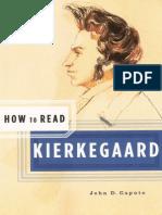 John D. Caputo How to Read Kierkegaard 2007