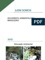 Slideshow Mov. Ambientalista Brasileiro - II Fórum da Terra