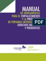 Manual de Herramientas Para El Fortalecimiento y La Proteccion de Personas Defensoras de Derechos Humanos y Periodistas