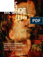 Martin Kantor - Lifting the Weight Understanding Depression in Men, Its Causes and Sol