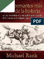 Los Gobernantes Mas Locos de La Historia - Michael Rank