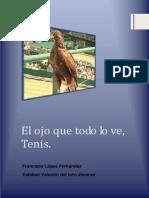 Proyecto Oficial El Ojo Que Todo Lo Ve, Tenis