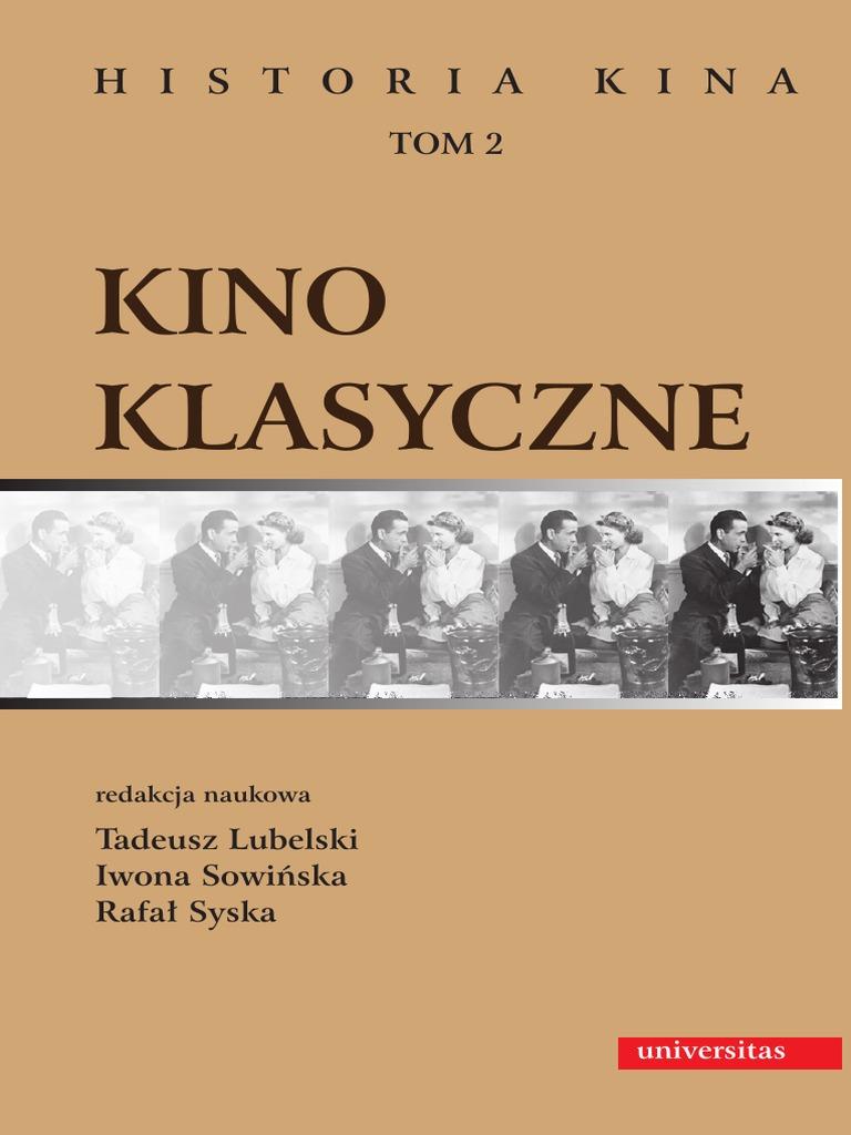 Kino Klasyczne Historia Kina Tom 2 Tadeusz Lubelski Iwona Sowinska Rafal Syska