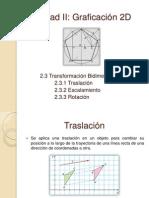 Unidad II - Graficación 2D - 2.3 Transformacion Bidimensional