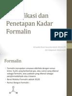 Identifikasi Dan Penetapan Kadar Formalin