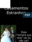 Casamentos Estranhos! kkkkkkk
