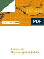 [Projeto Cultural IV] Metas do Plano Nacional de Cultura - Terceira Edição