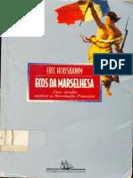 HOBSBAWM, E. Ecos da Marselhesa - dois séculos reveem a revolução francesa