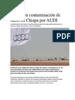 Advierten contaminación de suelo en Chiapa por AUDI