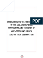 Convention on the Prohibition of the Use, Stockpiling, Production and Transfer of Anti-Personnel Mines and on their Destruction