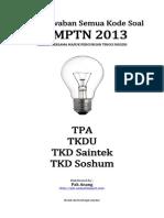 Kunci Jawaban Semua Kode Soal Sbmptn 2013 Kemampuan Tpa, Tkdu, Saintek Dan Soshum (Selasa-rabu 18-19 Juni 2013) b