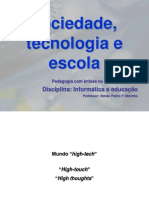 Sociedade, tecnologia e escola