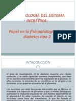 PATOFISIOLOGÍA DEL SISTEMA INCRETINA (1)