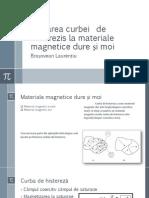 Trasarea Curbei de Histerezis La Materiale Magnetice Dure si Moi