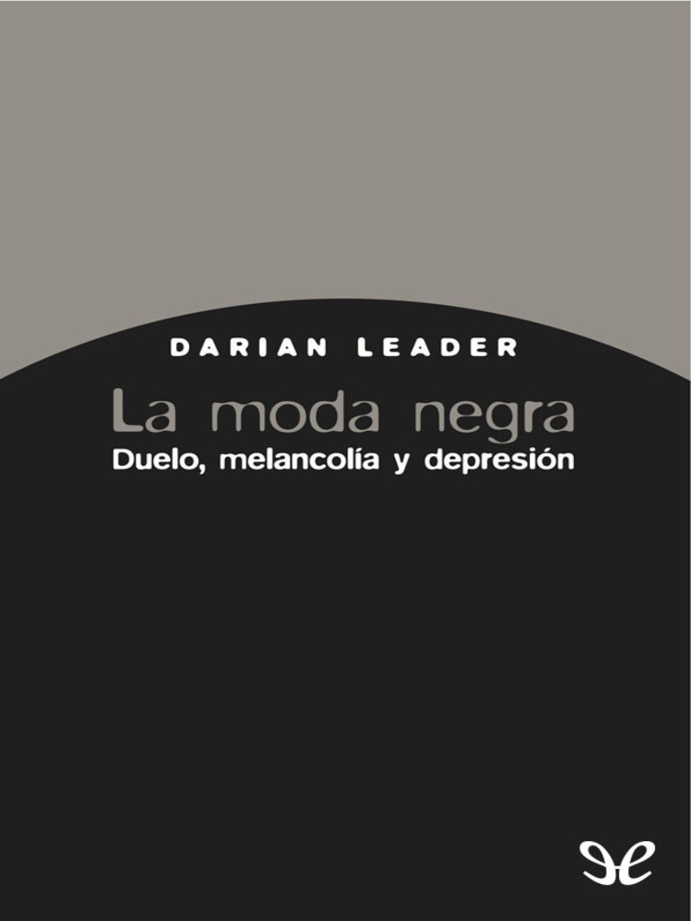 Darian Leader - La Moda Negra [Ebook EPUB]