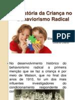 A História da Criança no Behaviorismo Radical