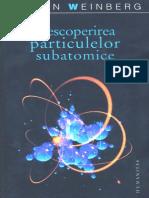 Steven Weinberg-Descoperirea Particulelor Subatomice-Humanitas (2007)