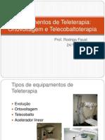 Equipamentos (Ortovoltagem r Telecobalto)