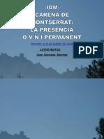 =Iom=Carena de Montserrat=La Presencia Ovni Permanent= Report 24 Octubre 2009