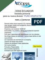 PURE DROPLETS - ACCESS ECUADOR