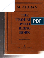 E. M. Cioran - The Trouble With Being Born