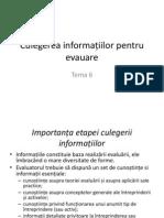 6 Culegerea informațiilor pentru evauare