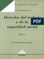 Vazquez Vialard Antonio - Derecho Del Ttrabajo y de La Seguridad Social - Tomo I