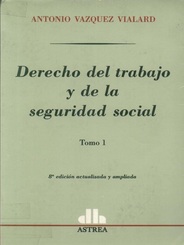 Vazquez Vialard Antonio - Derecho Del Ttrabajo y de La Seguridad ...