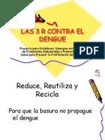 2 Las 3 r Contra El Dengue