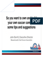 So You t Want to Own and Build Your Own Soccer Complex