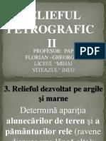 6. Tip de Relief Petrografic II. Argila Marna Nisip Loess