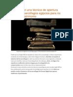 Desarrollan una técnica de apertura digital de sarcófagos egipcios para no dañar el patrimonio