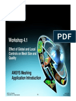 Effect of Global and Local Controls on Mesh Size and Quality Workshop 4.1 ANSYS Meshing Application Introduction